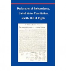 Declaration of Independence, Constitution of the United States of America, Bill of Rights and Constitutional Amendments (Including Images of Original - Thomas Jefferson, James Madison, Benjamin Franklin