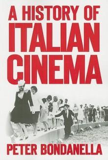 A History of Italian Cinema - Peter Bondanella