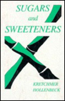 Sugars and Sweeteners - Norman Kretchmer