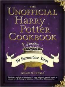 The Unofficial Harry Potter Cookbook Presents: 10 Summertime Treats - Dinah Bucholz