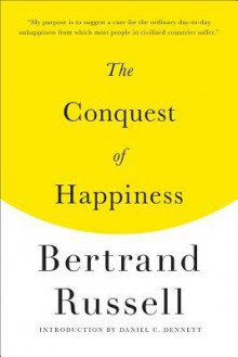 The Conquest of Happiness - Daniel C. Dennett,Bertrand Russell