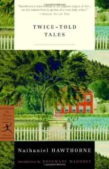 Twice-Told Tales - Nathaniel Hawthorne, Rosemary Mahoney