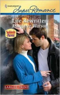 Life Rewritten (Harlequin Super Romance - Margaret Watson