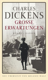Große Erwartungen Roman - Charles Dickens,Melanie Walz