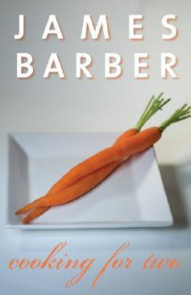 Cooking for Two Revised - James Barber