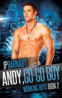 Andy, Go-Go Boy - J.P. Barnaby