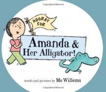 Hooray for Amanda & Her Alligator! - Mo Willems
