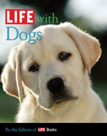 LIFE with Dogs - Life Magazine, Life Books