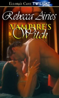 Vampire's Witch - Rebecca Airies