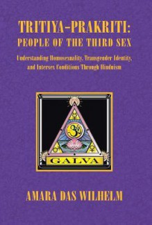 Tritiya-Prakriti: People of the Third Sex - Amara Wilhelm