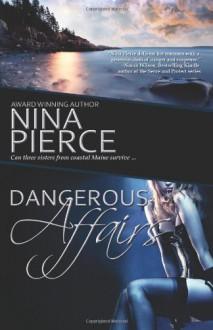 Dangerous Affairs - Nina Pierce