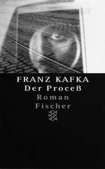 Der Proceß - Franz Kafka