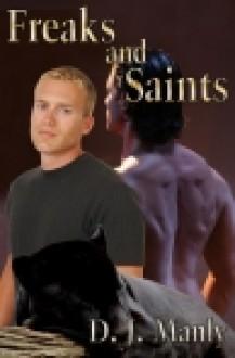Freaks And Saints - D.J. Manly
