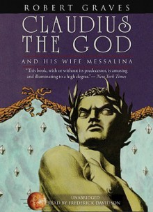 Claudius the God: And His Wife, Messalina (Audiocd) - Robert Graves, Frederick Davidson