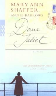 Deine Juliet - Mary Ann Shaffer, Margarete Längsfeld, Martina Tichy