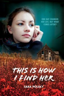 This Is How I Find Her - Sara Polsky
