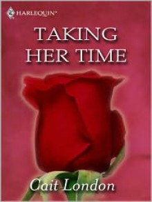 Taking Her Time - Cait London