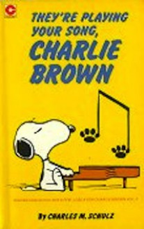 They're Playing Your Song - Charles M. Schulz