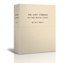 The Lost Pibroch And other Sheiling Stories - Neil Munro