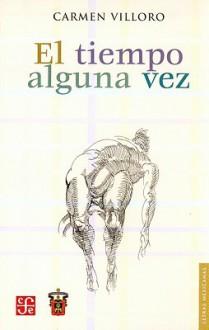 El Tiempo Alguna Vez - Carmen Villoro