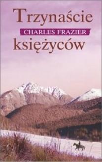 Trzynaście księżyców - Charles Frazier