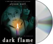 Dark Flame - Alyson Noel
