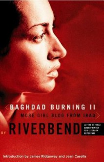 Baghdad Burning II: More Girl Blog from Iraq - Riverbend
