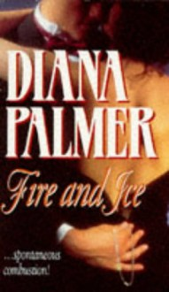 Fire and Ice - Diana Palmer