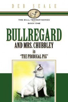 The Bull Terrier Series Book # 1 - Deb Seale