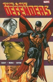 The Last Defenders - Joe Casey, Jim Muniz