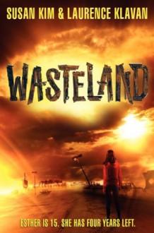 Wasteland - Susan Kim, Laurence Klavan
