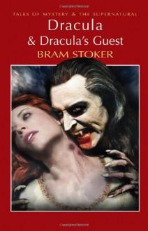 Dracula & Dracula's Guest - Bram Stoker