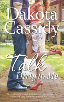 Talk Dirty to Me - Dakota Cassidy