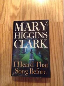 I Heard That Song Before - Mary Higgins Clark