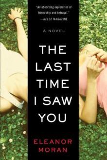 The Last Time I Saw You - Eleanor Moran