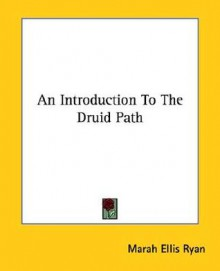 An Introduction to the Druid Path - Marah Ellis Ryan