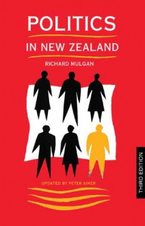 Politics In New Zealand (An Auckland University Press Book) - Richard Mulgan