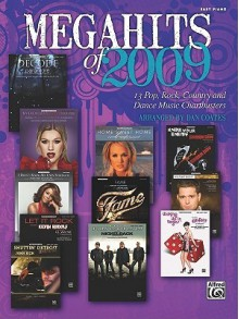 Megahits of 2009: 13 Pop, Rock, Country, and Dance Music Chartbusters - Dan Coates