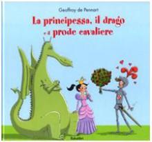 La principessa, il drago e il prode cavaliere - Geoffroy de Pennart, F. Rocca