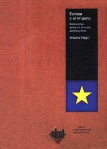 Europa y El Imperio - Antonio Negri