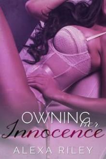 Owning Her Innocence - Alexa Riley