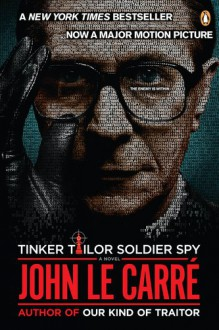 Tinker Tailor Soldier Spy: A George Smiley Novel - John le Carré