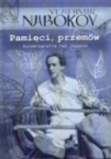 Pamięci, przemów : autobiografia raz jeszcze - Anna Kołyszko, Vladimir Nabokov
