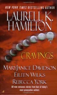 Cravings - Laurell K. Hamilton,MaryJanice Davidson,Eileen Wilks,Rebecca York
