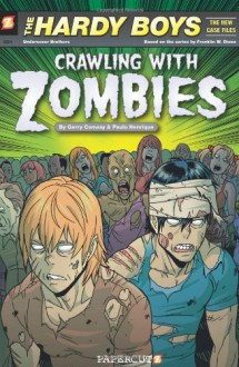 Hardy Boys The New Case Files #1: Crawling with Zombies - Gerry Conway, Paulo Henrique