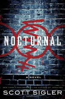 Nocturnal: A Novel - Scott Sigler