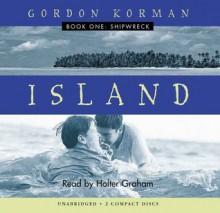 Shipwreck (Island I) - Gordon Korman, Holter Graham