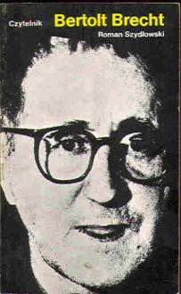 Bertolt Brecht - Roman Szydłowski