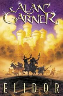 Elidor (Collins Modern Classics) - Alan Garner