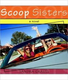 Scoop Sisters - Sandra Graves